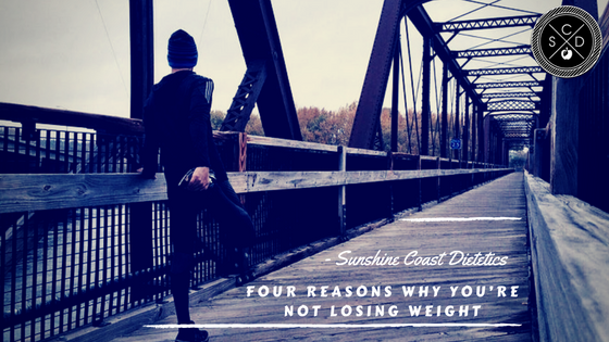 Four Reasons Why You're Not Losing Weight