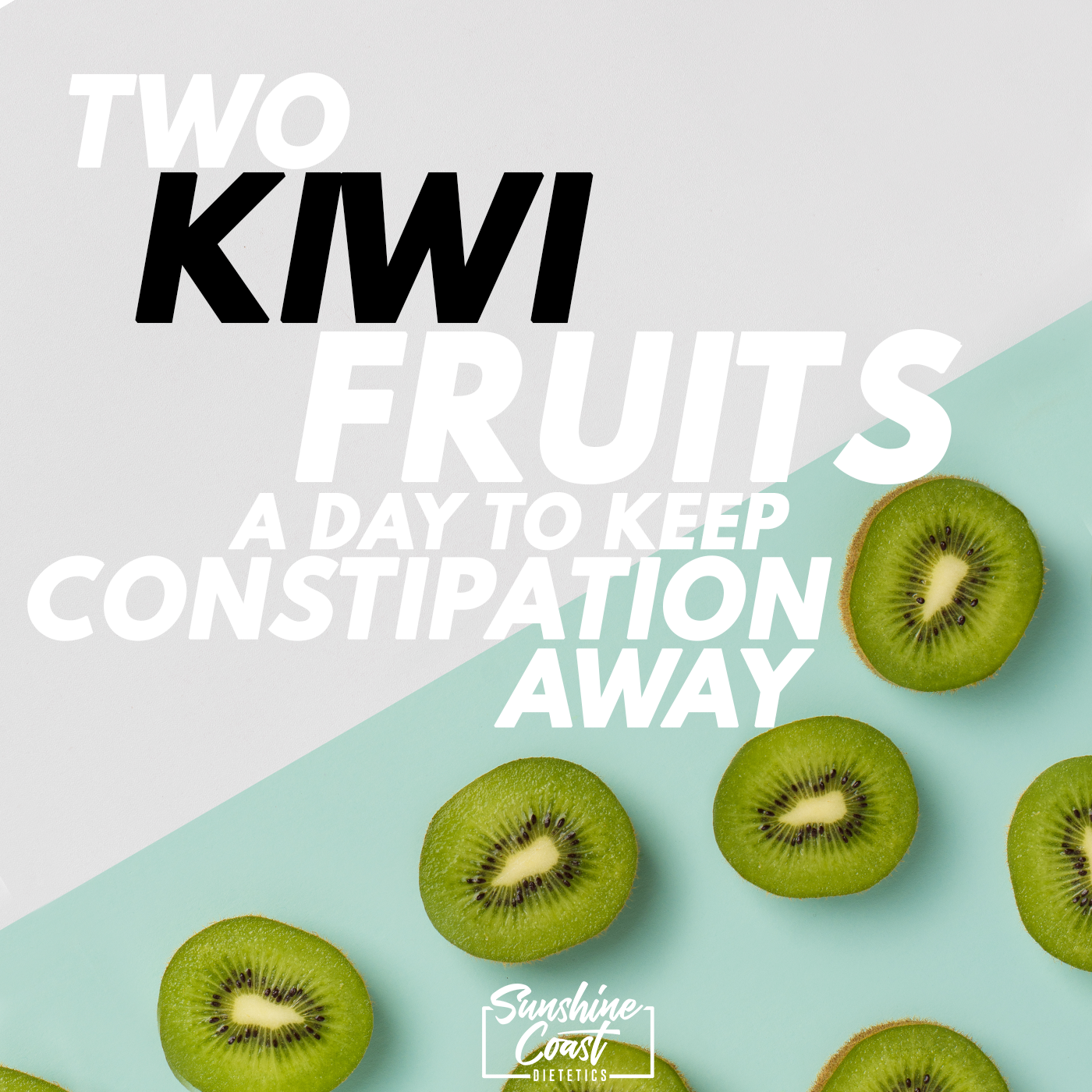 Two Kiwi Fruit a Day to Keep Constipation Away?
