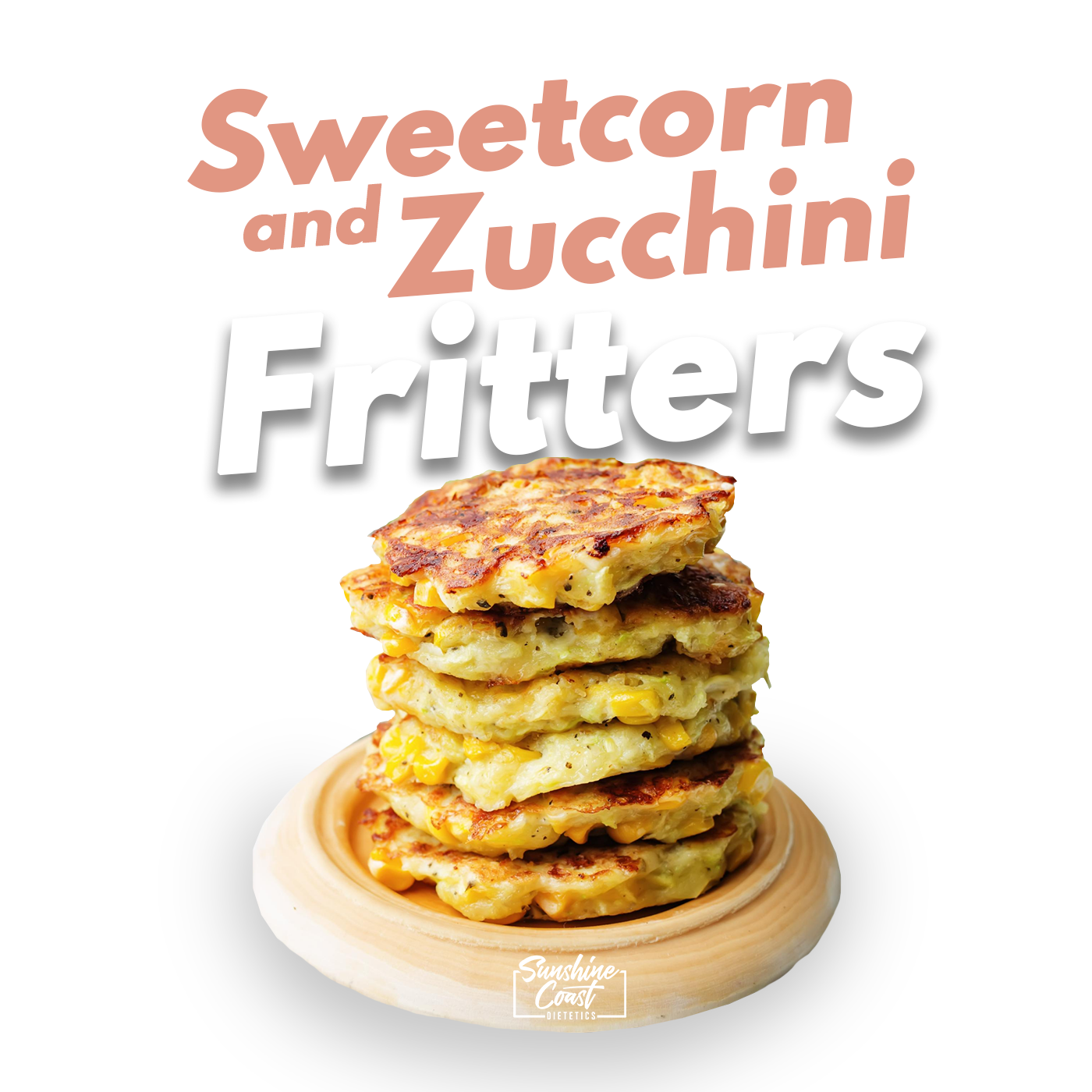 Recipe: Sweetcorn and Zucchini Fritters