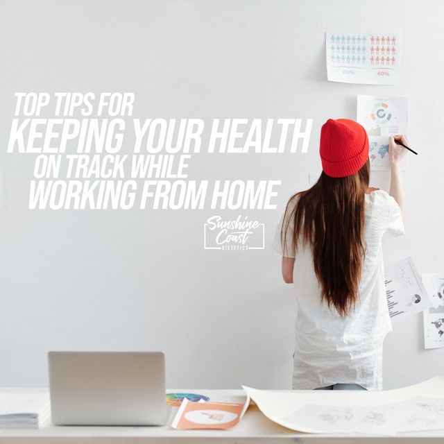 Top Tips for Keeping Your Health on Track While Working from Home