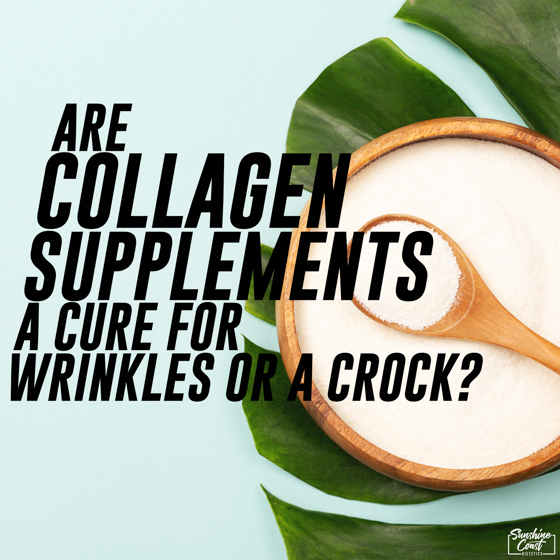 Are Collagen Supplements a Cure For Wrinkles or a Crock?